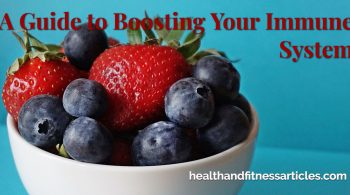 A Guide to Boosting Your Immune System
