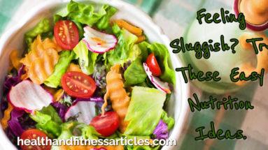 Feeling Sluggish_ Try These Easy Nutrition Ideas
