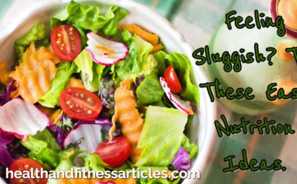 Feeling Sluggish_ Try These Easy Nutrition Ideas