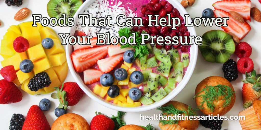 Foods That Can Help Lower Your Blood Pressure