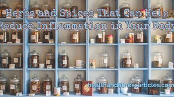 Herbs and Spices That Can Help Reduce Inflammation in Your Body