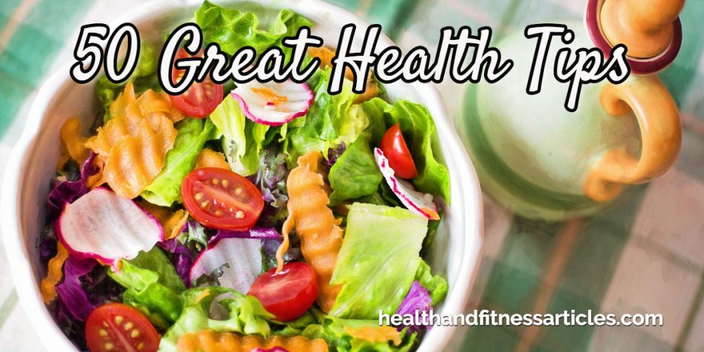 50 Great Health Tips